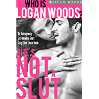She's Not a Slut - An Outrageously Sexy Femdom Short Story from Steam Books (Who is Logan Woods? Book 1) (English Edition)