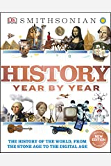 History Year by Year: The History of the World, from the Stone Age to the Digital Age Kindle Edition