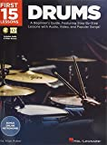 First 15 Lessons - Drums: A Beginner's Guide, Featuring Step-By-Step Lessons with Audio, Video, and Popular Songs!