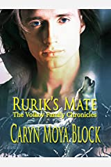 Rurik's Mate: The Volkov Family Chronicles Book Two Kindle Edition