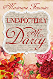 Unexpectedly Mrs. Darcy: A Pride and Prejudice Variation (One Dose Darcy Book 1)