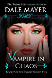 Vampire in Chaos (Family Blood Ties Book 7)