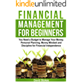 Financial Management for Beginners: You Need a Budget to Manage Your Money. Personal Planning, Money Mindset and…
