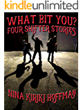 What Bit You?: Four Shifter Stories
