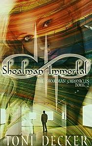 Shoalman Immortal (The Shoalman Chronicles Book 2)