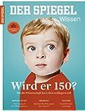 SPIEGEL WISSEN 3/2017: Wird er 150?