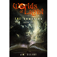 Worlds of Light: The Unmaking (Book 3)
