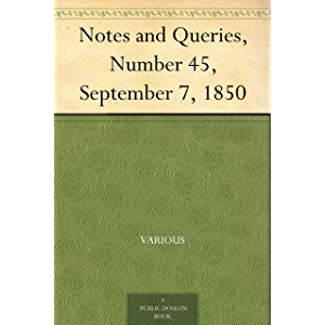 Notes and Queries, Number 45, September 7, 1850
