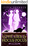 Love, Lies, and Hocus Pocus: Allies (A Lily Singer Cozy Fantasy Adventure Book 3)