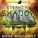 Eternity's Shadow: Lodestone, Book 6