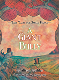 Tall Tales for Small People: A Giant Bully