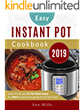 The Easy Instant Pot Cookbook 2019: Instant Pot Recipes For The Whole Family | The ONLY Instant Pot Recipe Book You'll Ever Need