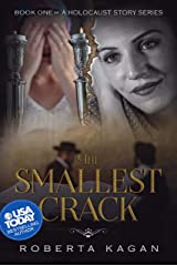 The Smallest Crack: Book One in A Holocaust Story Series Kindle Edition
