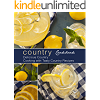 Country Cookbook: Delicious Country Cooking with Tasty Country Recipes