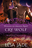 Cry Wolf: Wolves of Angels Rest #7 (Mating Season Collection)
