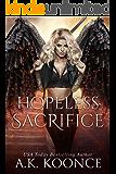 Hopeless Sacrifice: A Reverse Harem Series (The Hopeless Series Book 4)