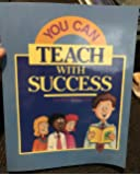 You Can Teach With Success