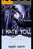 I hate you, Honey (German Edition)
