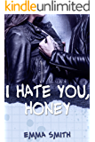 I hate you, Honey (German Edition)