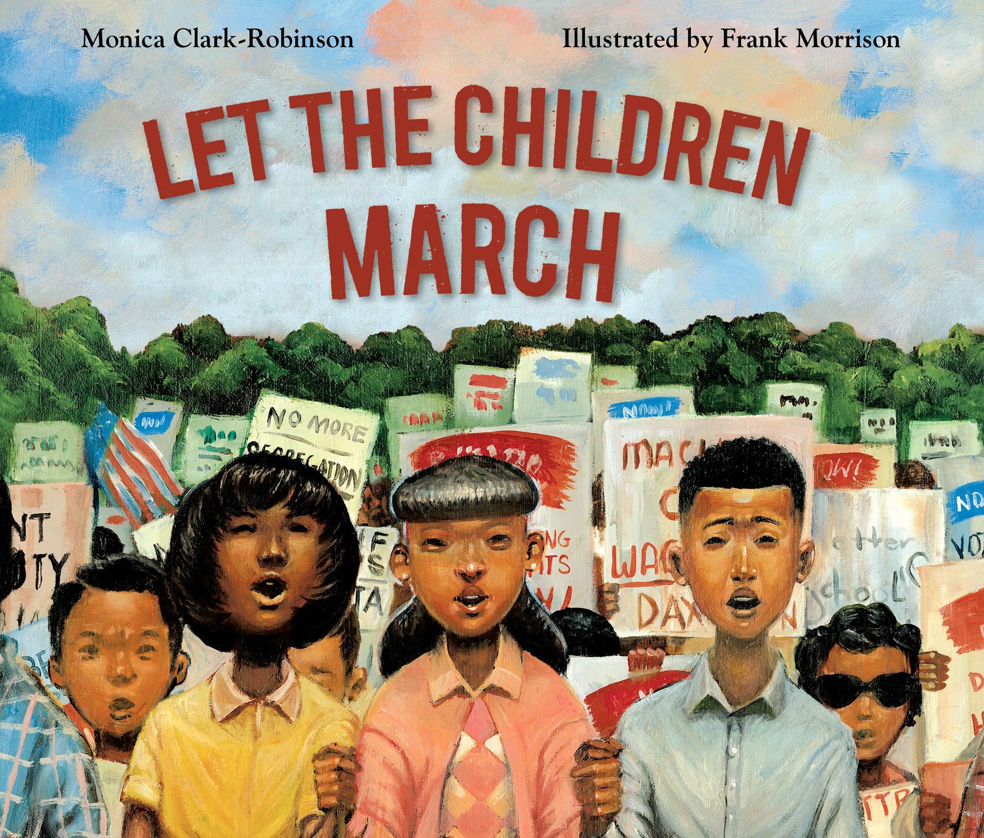 Let the Children March: Clark-Robinson, Monica, Morrison, Frank, Edwards,  Janina: 9781974920846: Amazon.com: Books