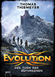 Evolution (2). Der Turm der Gefangenen (German Edition)