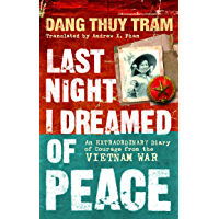 Last Night I Dreamed of Peace: An extraordinary diary of courage from the Vietnam War (English Edition)