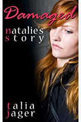 Damaged: Natalie's Story Kindle Edition