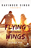 Flying Without Wings (Ravinder Singh Presents)