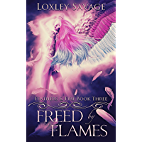 Freed By Flames: A Dark Paranormal Reverse Harem Romance (Feathers & Fire Book 3) (English Edition)