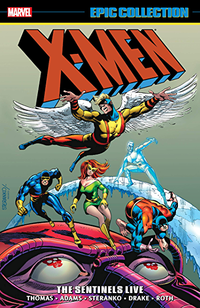 X-Men Epic Collection: The Sentinels Live (Uncanny X-Men (1963-2011) Book 3) (English Edition) eBook: Friedrich, Gary, Drake, Arnold, Thomas, Roy, Fite, Linda, ONeil, Dennis, Siegel, Jerry, Heck, Don, Roth, Werner, Tuska, George,