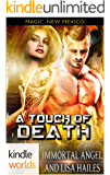 Magic, New Mexico: A Touch of Death: Science Fiction Romance (Kindle Worlds Novella) (Magical Mist Book 1)