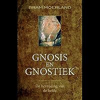 Gnosis en gnostiek: de bevrijding van de liefde