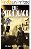 EMP PITCH BLACK: A Post-Apocalyptic Prepper Fiction on Surviving An Electro-Magnetic Pulse