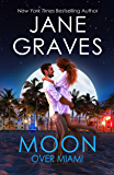 Moon Over Miami: A Romantic Comedy (Moon Series Book 3)