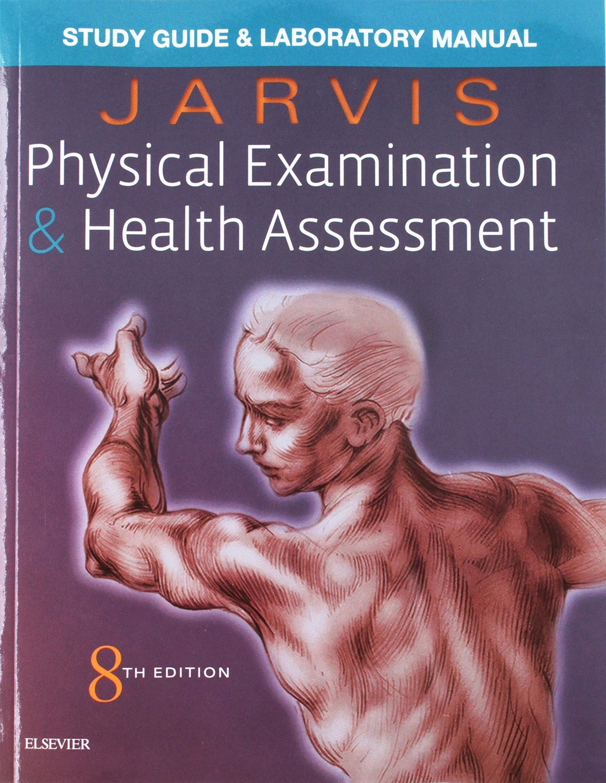 Laboratory Manual for Physical Examination & Health Assessment by Saunders