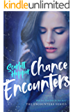 Chance Encounters (The Encounters Series )