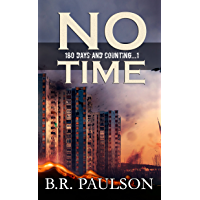 No Time: an apocalyptic survival thriller (180 Days and Counting... Series Book 1)
