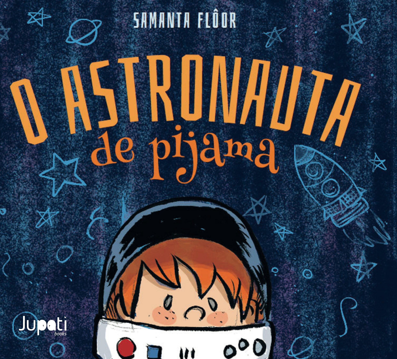 O Astronauta de Pijama (Portuguese Brazilian) Paperback – 2015