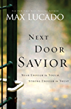 Next Door Savior: Near Enough to Touch, Strong Enough to Trust