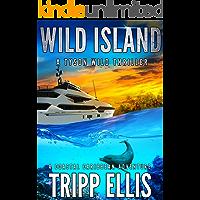 Wild Island: A Coastal Caribbean Adventure (Tyson Wild Thriller Book 32)