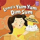 Luna's Yum Yum Dim Sum (Storytelling Math)