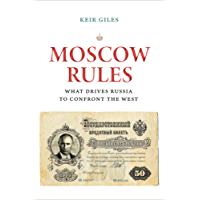 Moscow Rules: How Russia Sees the West and Why It Matters (The Chatham House Insights Series)