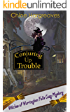 Conjuring Up Trouble - Witches of Warrington Falls Short Cozy Mystery