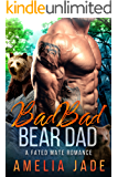 Bad Bad Bear Dad: A Fated Mate Romance (Big Bad Shifters Book 2)