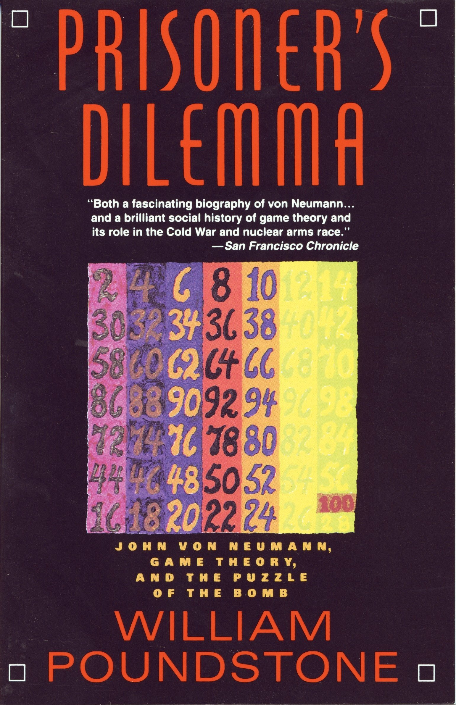 Prisoner\'s Dilemma: John von Neumann, Game Theory, and the Puzzle of ...