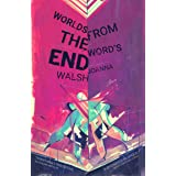 Worlds from the Word's End