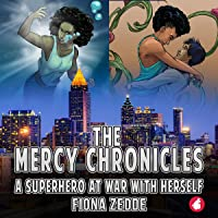 The Mercy Chronicles: A Superhero at War with Herself