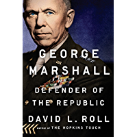 George Marshall: Defender of the Republic (English Edition)