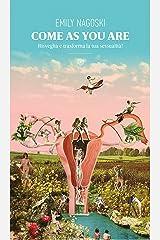Come as you are: Risveglia e trasforma la tua sessualità! (Luxor Vol. 2) (Italian Edition) Kindle Edition