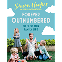 Forever Outnumbered: Tales of Our Family Life from Instagram's Father of Daughters (English Edition)